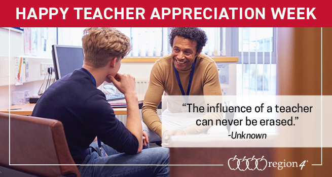 "Happy Teacher Appreciation Week! ""The influence of a teacher can never be erased"" --unknown author"